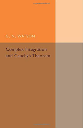 9781107493957: Complex Integration and Cauchy's Theorem (Cambridge Tracts in Mathematics)
