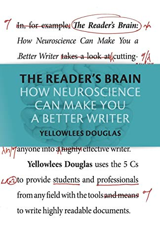 The Reader's Brain: How Neuroscience Can Make You a Better Writer: Douglas, Yellowlees
