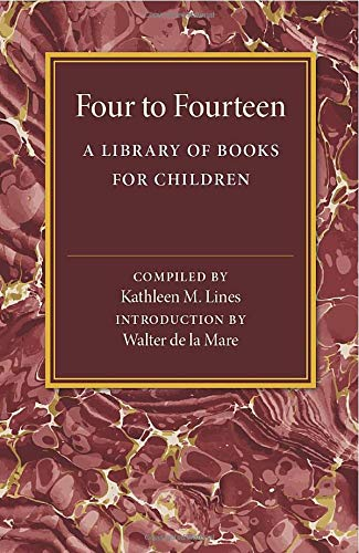 Four to Fourteen: A Library of Books of Children