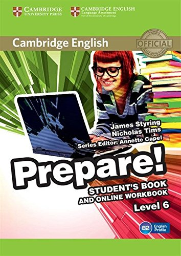 Cambridge English Prepare! Level 6 Student's Book and Online Workbook: Styring, James, Tims, ...