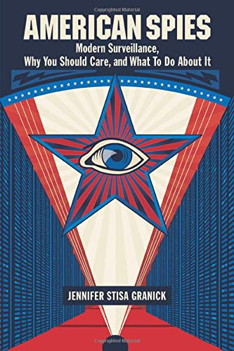 9781107501850: American Spies: Modern Surveillance, Why You Should Care, and What to Do About It