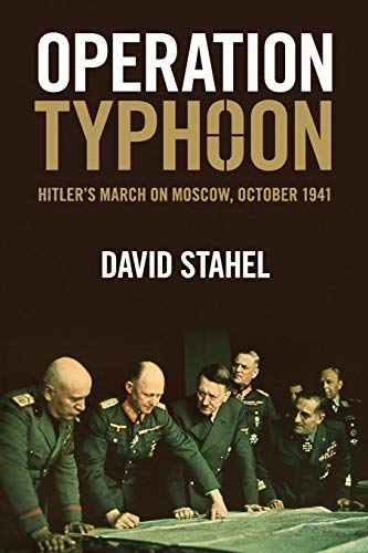 Operation Typhoon: Hitler's March on Moscow, October 1941: Stahel, David
