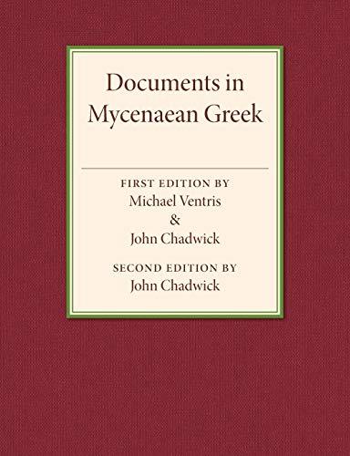 Documents in Mycenaean Greek: Three Hundred Selected: Michael Ventris, John