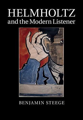 Helmholtz and the Modern Listener: Steege, Benjamin