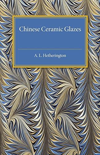 9781107504912: Chinese Ceramic Glazes