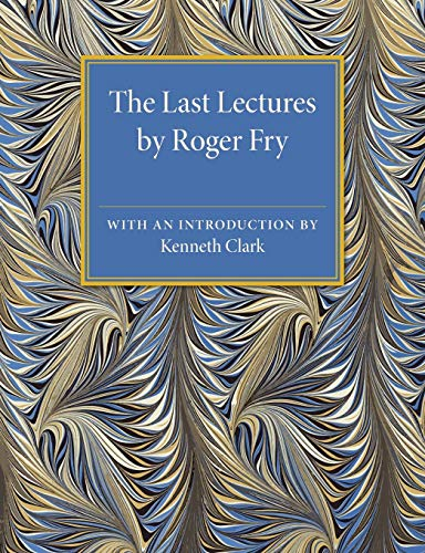 The Last Lectures by Roger Fry (Paperback): Roger Fry
