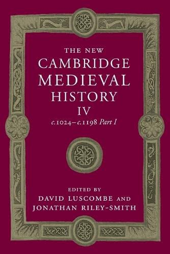 9781107505841: The New Cambridge Medieval History: Volume 4, c.1024-c.1198, Part 1