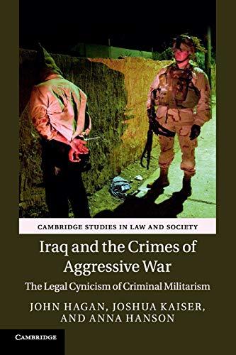 Iraq and the Crimes of Aggressive War: Hagan, John