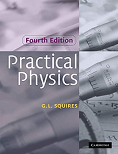 Practical Physics South Asian Edition 4th Ed: Gordon L. Squires