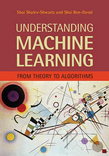 9781107512825: Understanding Machine Learning: From Theory To Algorithms