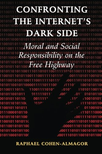 9781107513471: Confronting the Internet's Dark Side: Moral and Social Responsibility on the Free Highway