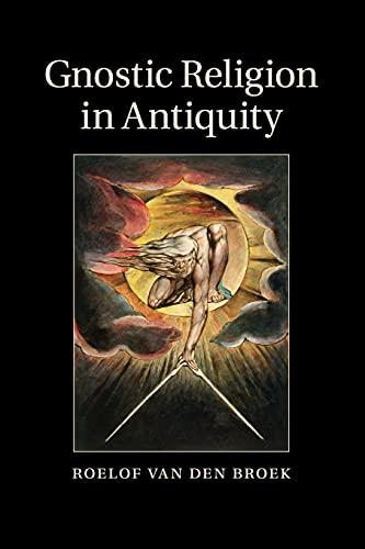 Gnostic Religion in Antiquity: van den Broek, Professor Roelof