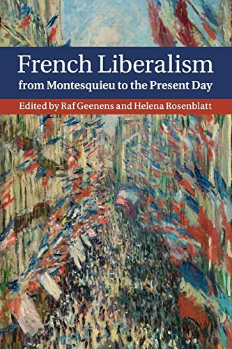 French Liberalism from Montesquieu to the Present Day: Geenens, Raf