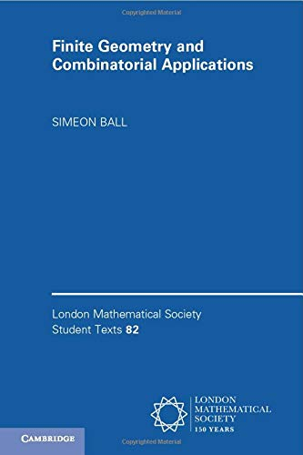 9781107518438: Finite Geometry and Combinatorial Applications (London Mathematical Society Student Texts)