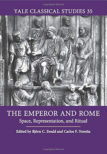 9781107519060: The Emperor and Rome: Space, Representation, and Ritual (Yale Classical Studies)