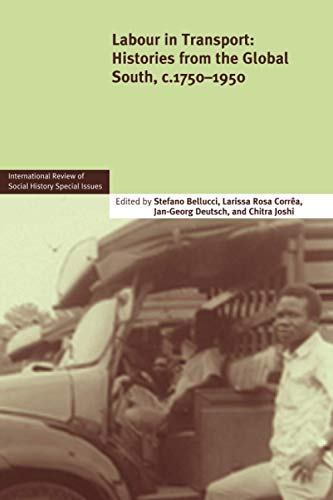International Review of Social History Supplements #22: Labour in Transport: Histories from the G...