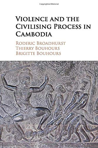 9781107521193: Violence and the Civilising Process in Cambodia