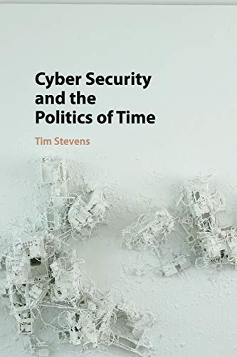 9781107521599: Cyber Security and the Politics of Time