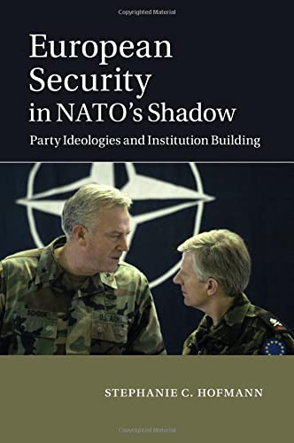 9781107521735: European Security in NATO's Shadow: Party Ideologies and Institution Building