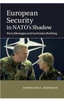 9781107521742: European Security in NATO's Shadow: Party Ideologies and Institution Building