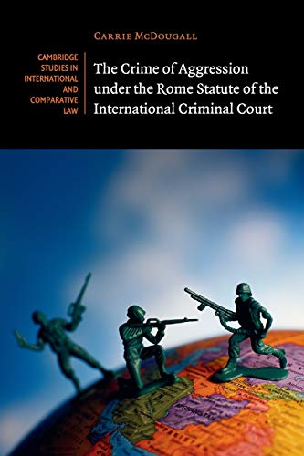 The Crime of Aggression under the Rome Statute of the International Criminal Court (Cambridge ...