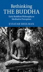9781107525542: Rethinking the Buddha: Early Buddhist Philosophy as Meditative Perception