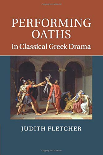 9781107525832: Performing Oaths in Classical Greek Drama