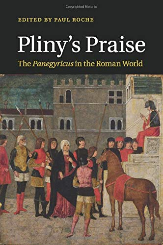 9781107526501: Pliny's Praise: The Panegyricus in the Roman World