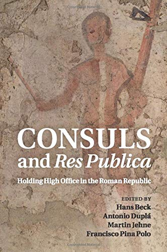 9781107526518: Consuls and Res Publica: Holding High Office in the Roman Republic