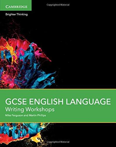 GCSE English Language Writing Workshops: Phillips, Martin; Ferguson, Mike