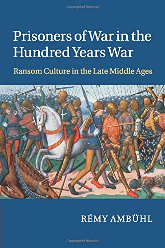 9781107529304: Prisoners of War in the Hundred Years War: Ransom Culture in the Late Middle Ages