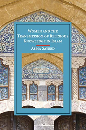 Women and the Transmission of Religious Knowledge in Islam (Cambridge Studies in Islamic ...