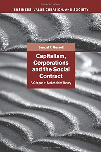 Capitalism, Corporations and the Social Contract: A: Samuel F. Mansell