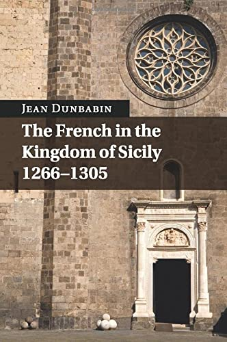 The French in the Kingdom of Sicily,: Dunbabin, Jean