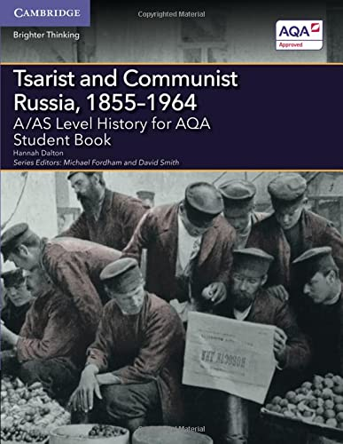 A/AS Level History for AQA Tsarist and Communist Russia, 1855-1964 Student Book (A Level (AS) ...