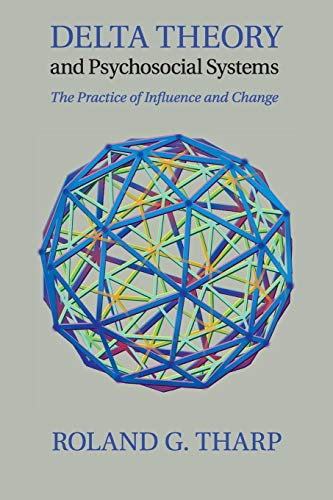 9781107531734: Delta Theory and Psychosocial Systems: The Practice of Influence and Change