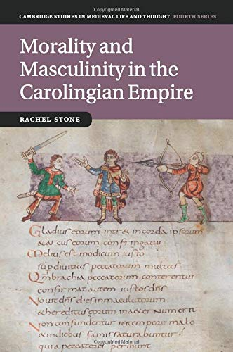 9781107531994: Morality and Masculinity in the Carolingian Empire (Cambridge Studies in Medieval Life and Thought: Fourth Series)