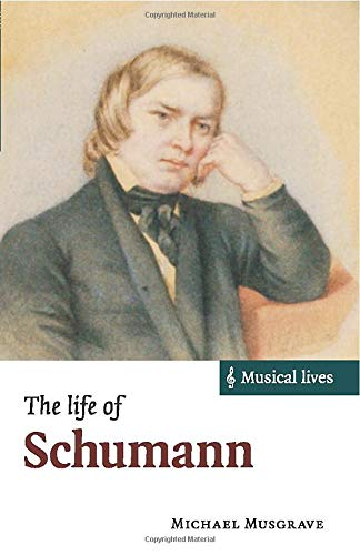 9781107532250: The Life of Schumann (Musical Lives)