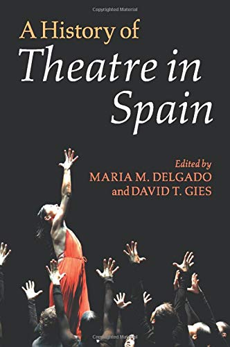 9781107533660: A History of Theatre in Spain (Spanish Edition)