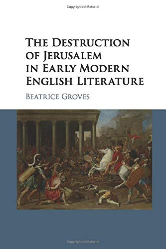 9781107533851: The Destruction of Jerusalem in Early Modern English Literature