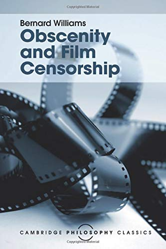 9781107534407: Obscenity and Film Censorship: An Abridgement of the Williams Report (Cambridge Philosophy Classics)