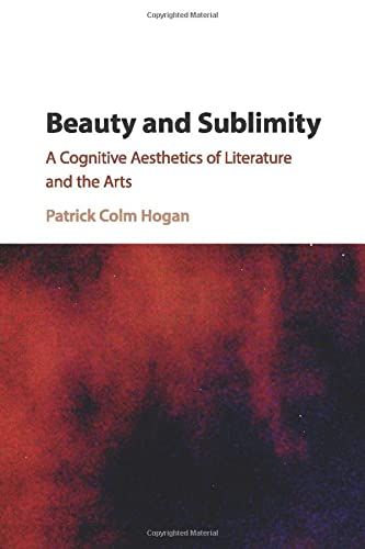 9781107535497: Beauty and Sublimity: A Cognitive Aesthetics of Literature and the Arts