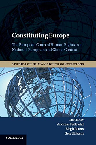 9781107536371: Constituting Europe: The European Court of Human Rights in a National, European and Global Context (Studies on Human Rights Conventions)