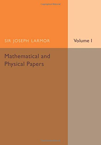 9781107536463: Mathematical and Physical Papers: Volume 1