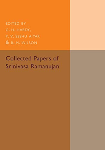 Collected Papers of Srinivasa Ramanujan: Ramanujan, Srinivasa