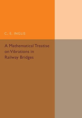 Mathematical Treatise on Vibrations in Railway Bridges: Inglis, C. E.