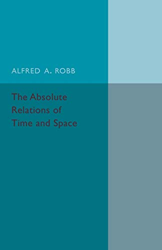 9781107536807: The Absolute Relations of Time and Space