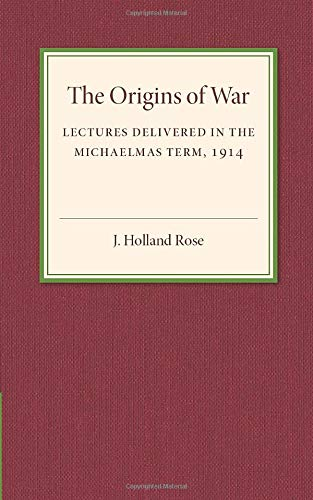 9781107536920: The Origins of the War: Lectures Delivered in the Michaelmas Term, 1914
