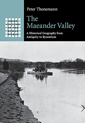 9781107538139: The Maeander Valley: A Historical Geography from Antiquity to Byzantium
