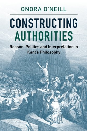 9781107538252: Constructing Authorities: Reason, Politics and Interpretation in Kant's Philosophy
